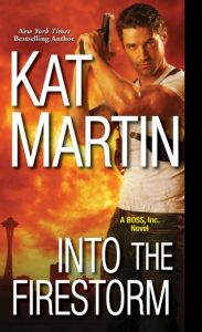 Guest Post: Kat Martin Talks about Into the Firestorm
