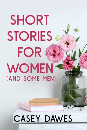 Cover - Short Stories for Women (And Some Men)